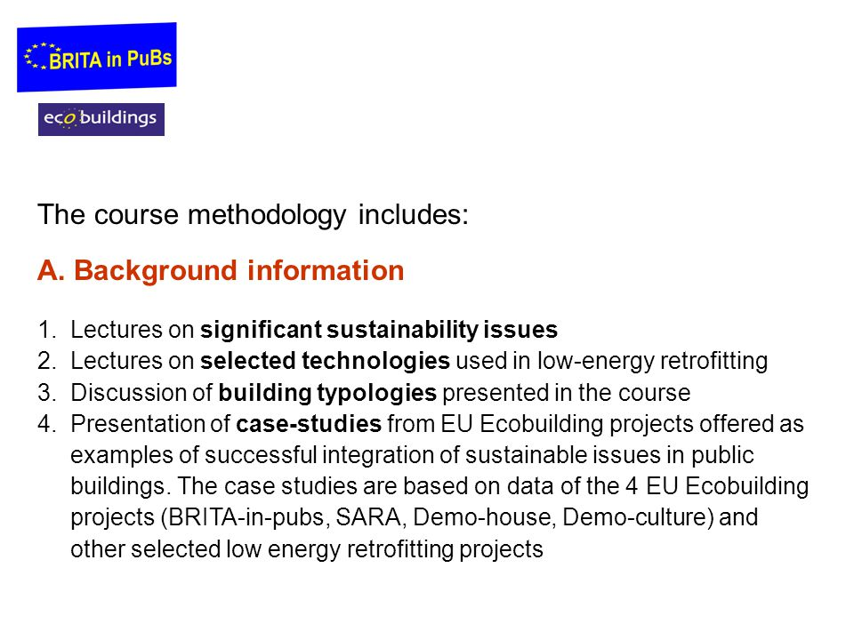 The course methodology includes: A. Background information