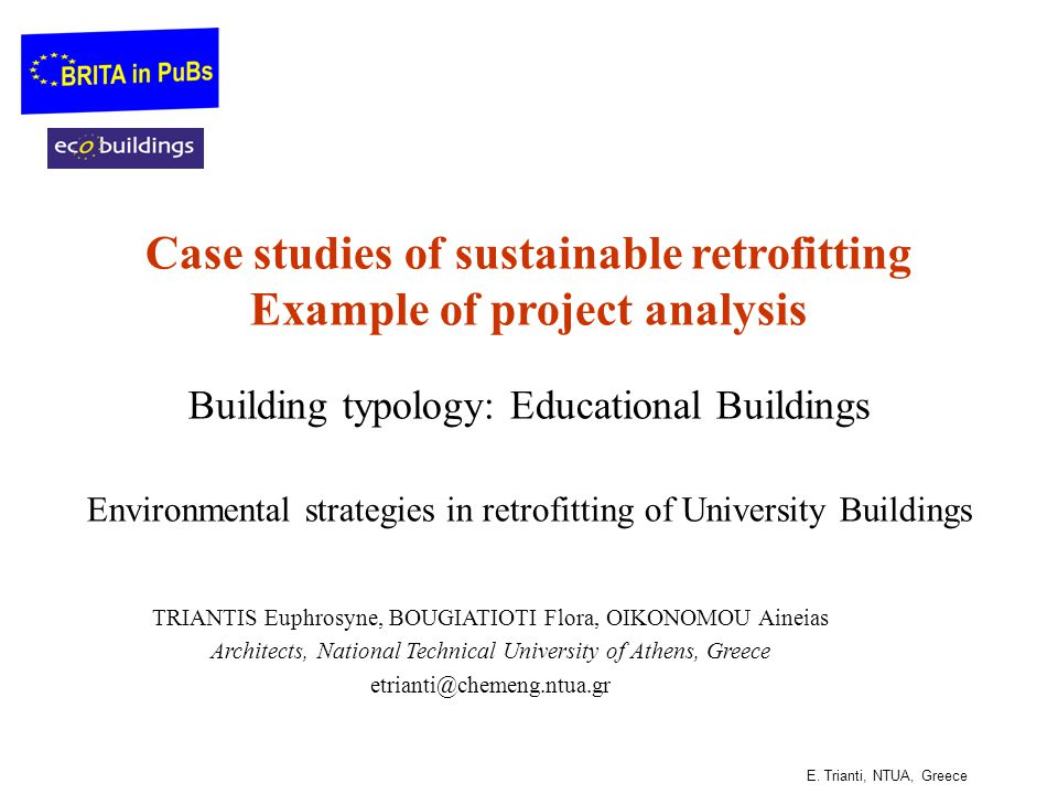 Case studies of sustainable retrofitting Example of project analysis Building typology: Educational Buildings Environmental strategies in retrofitting of University Buildings