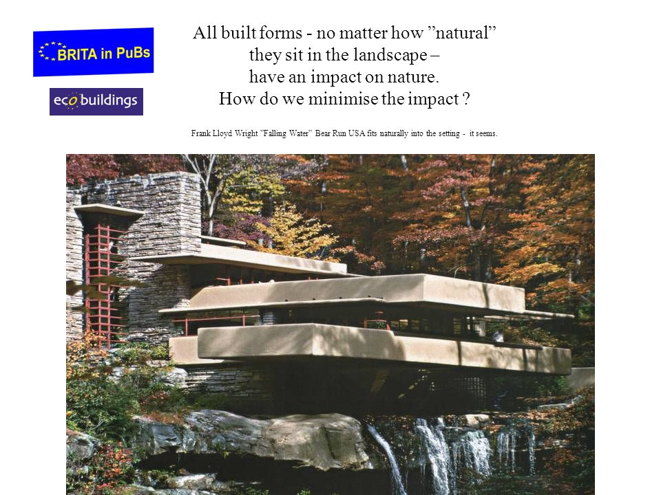 All built forms - no matter how natural they sit in the landscape – have an impact on nature.