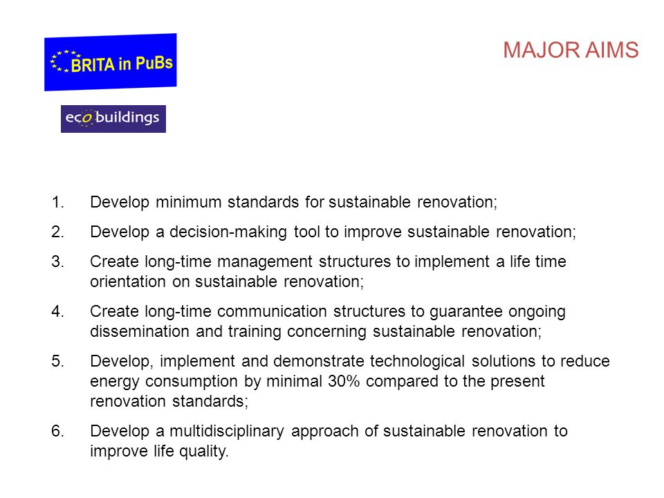 MAJOR AIMS Develop minimum standards for sustainable renovation;
