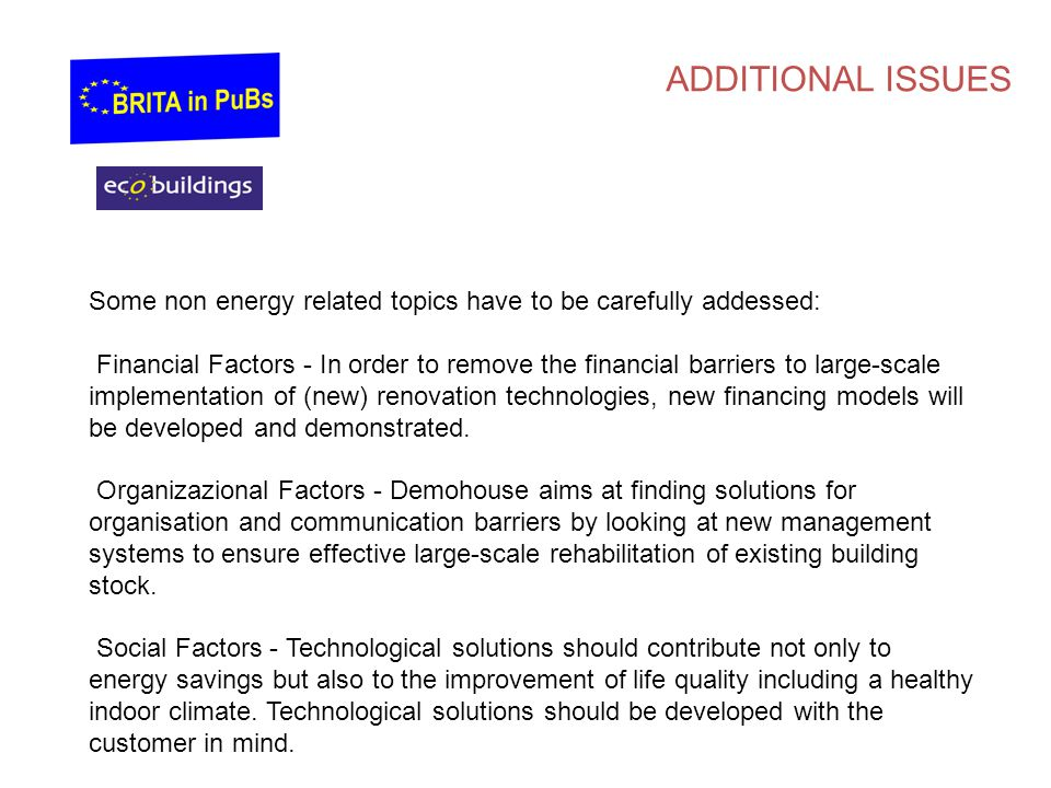 ADDITIONAL ISSUES Some non energy related topics have to be carefully addessed: