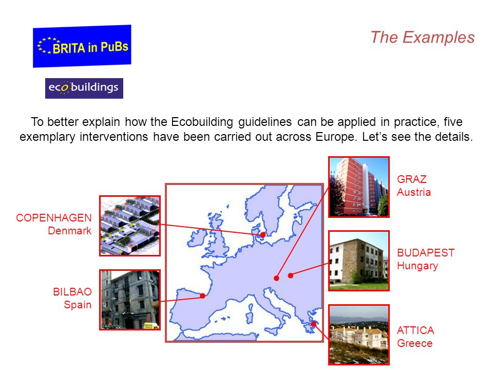 The Examples To better explain how the Ecobuilding guidelines can be applied in practice, five.