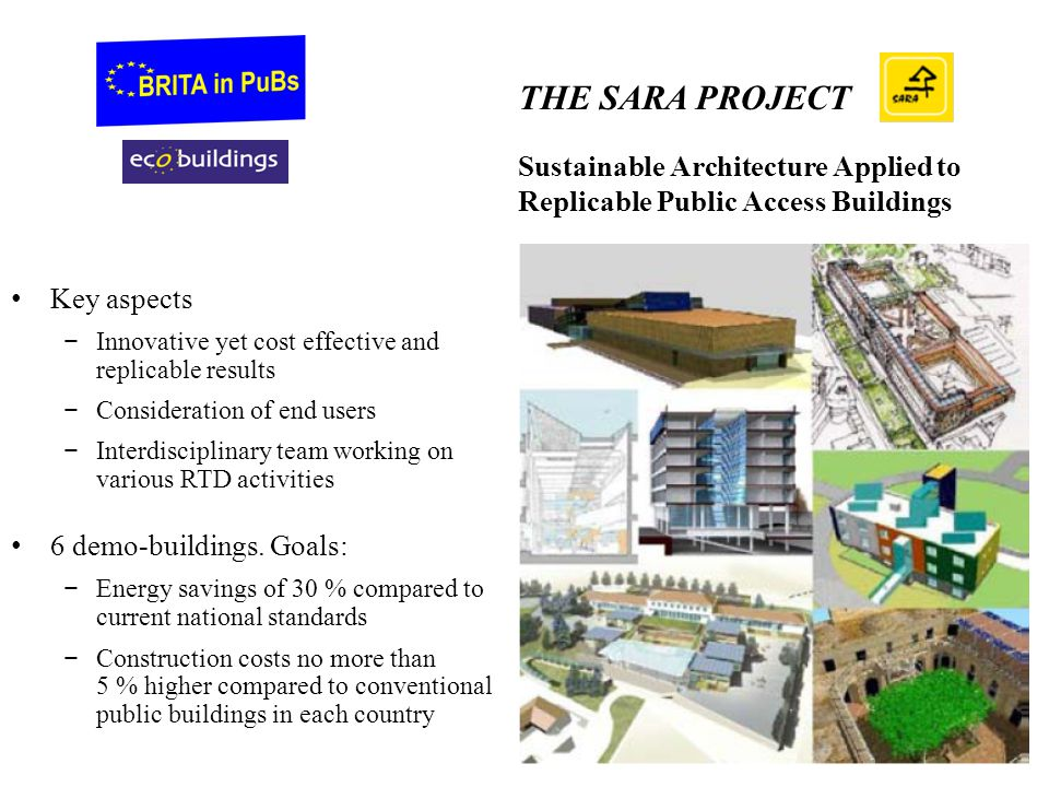 THE SARA PROJECT Sustainable Architecture Applied to Replicable Public Access Buildings. Key aspects.