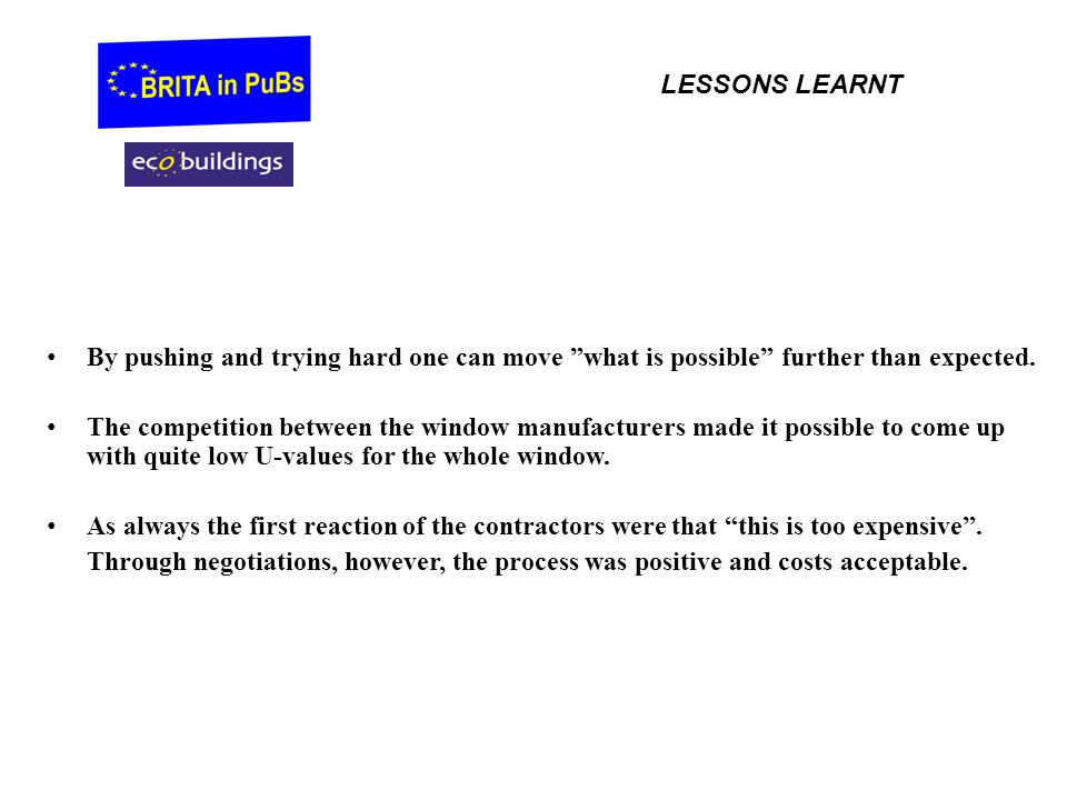 LESSONS LEARNT By pushing and trying hard one can move what is possible further than expected.