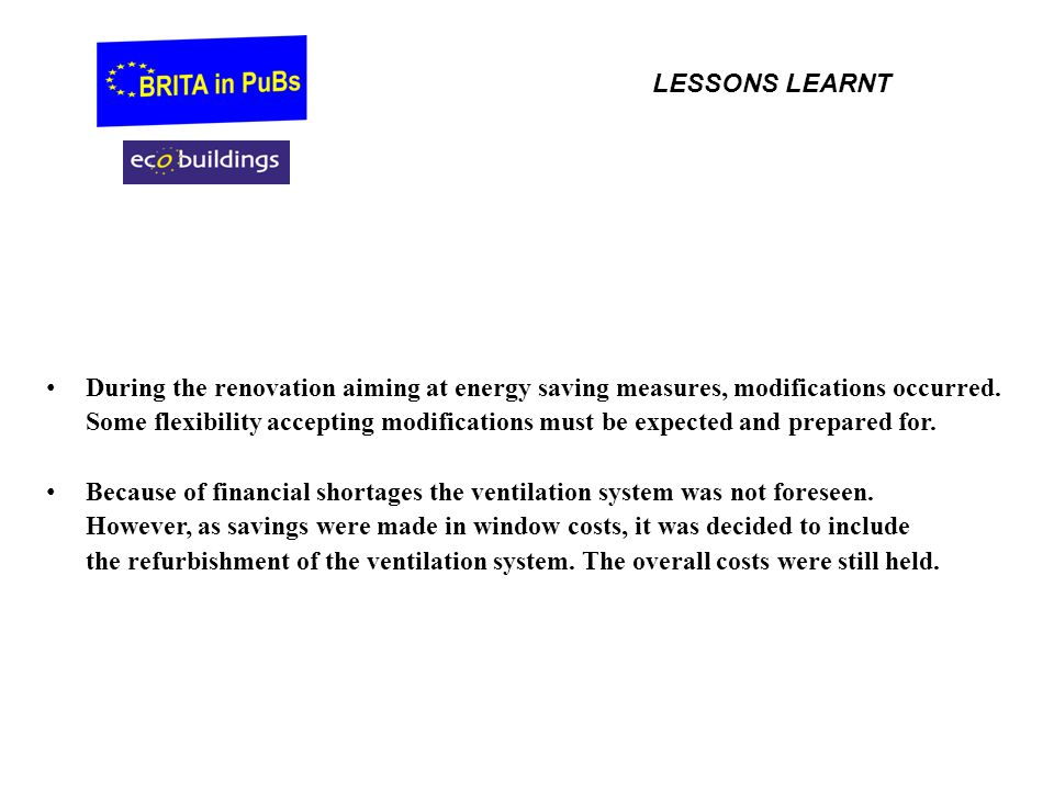 LESSONS LEARNT During the renovation aiming at energy saving measures, modifications occurred.