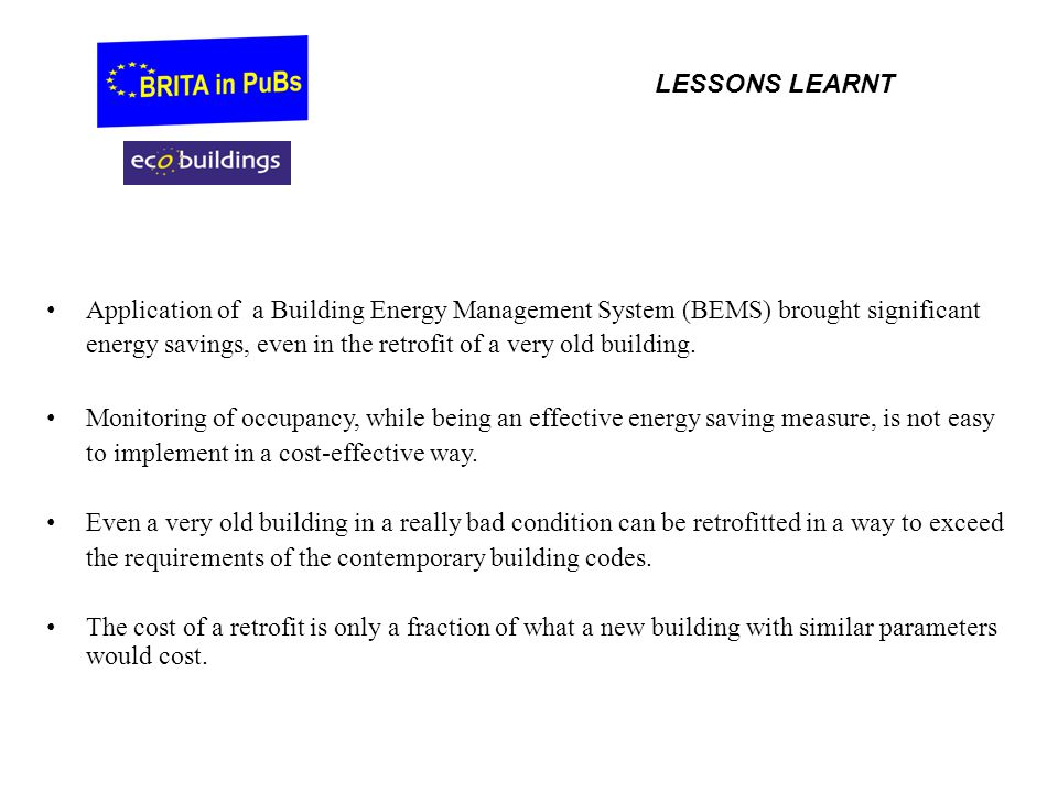 LESSONS LEARNT Application of a Building Energy Management System (BEMS) brought significant.