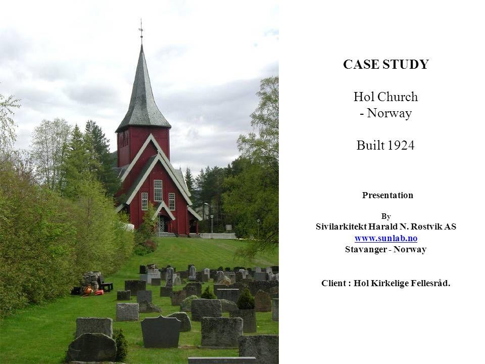 CASE STUDY Hol Church - Norway Built 1924 Presentation By Sivilarkitekt Harald N.