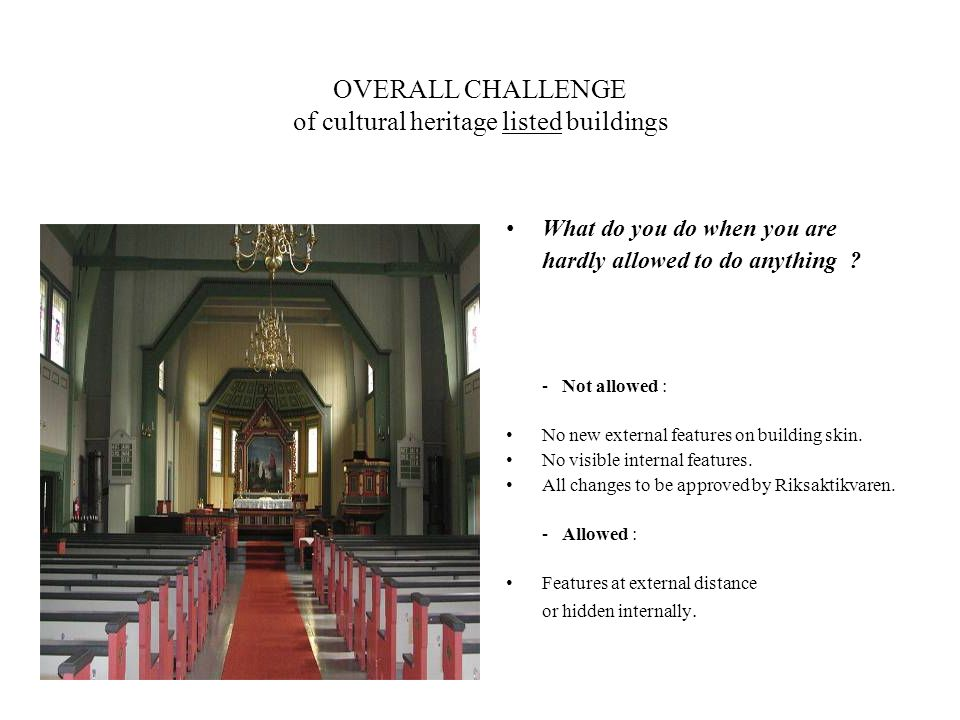 OVERALL CHALLENGE of cultural heritage listed buildings