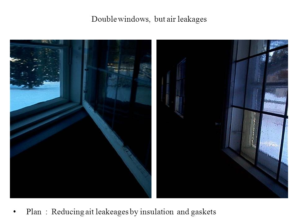 Double windows, but air leakages