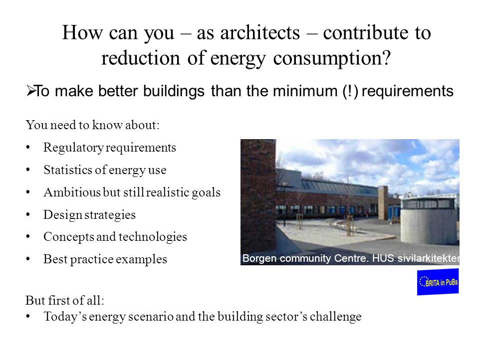How can you – as architects – contribute to reduction of energy consumption
