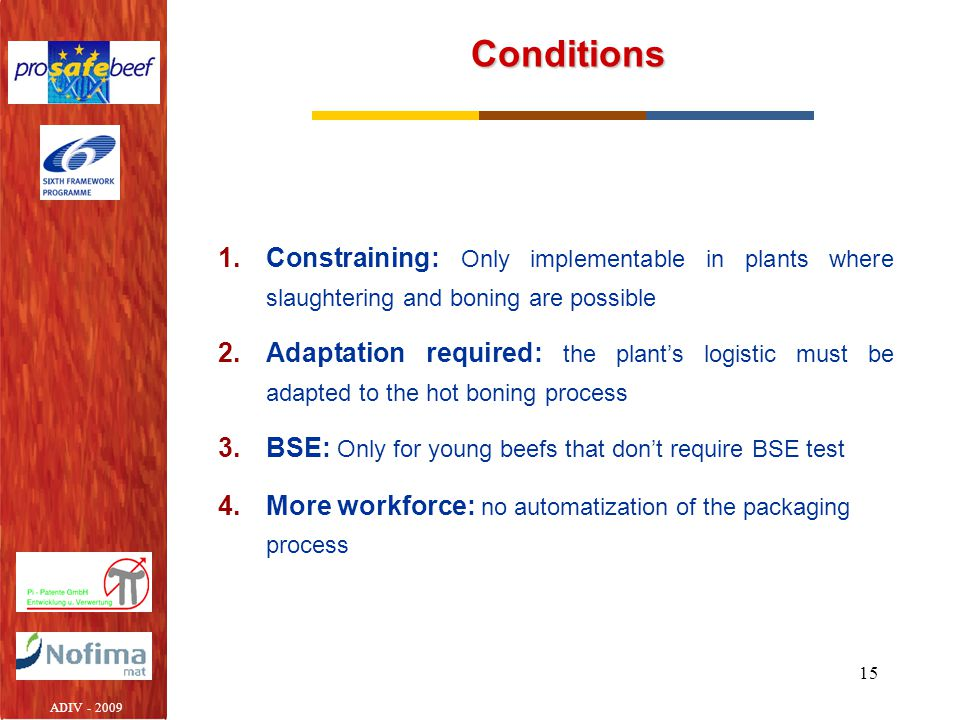 Conditions Constraining: Only implementable in plants where slaughtering and boning are possible.