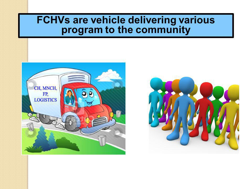 FCHVs are vehicle delivering various program to the community