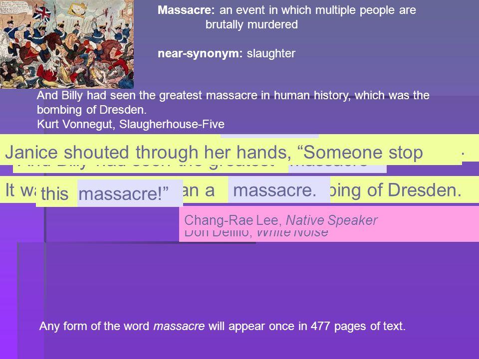 It explains any number of massacres,