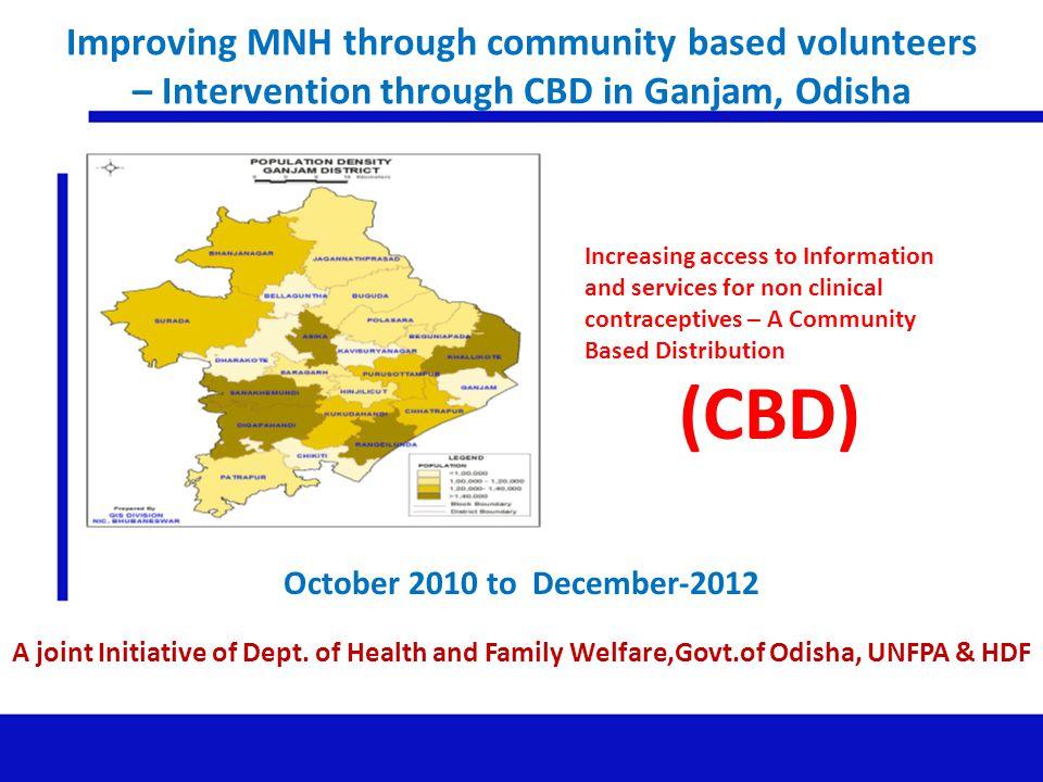 Improving MNH through community based volunteers – Intervention through CBD in Ganjam, Odisha