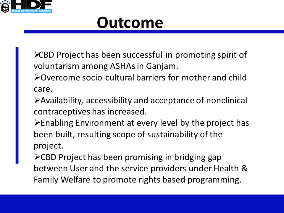 Outcome CBD Project has been successful in promoting spirit of voluntarism among ASHAs in Ganjam.