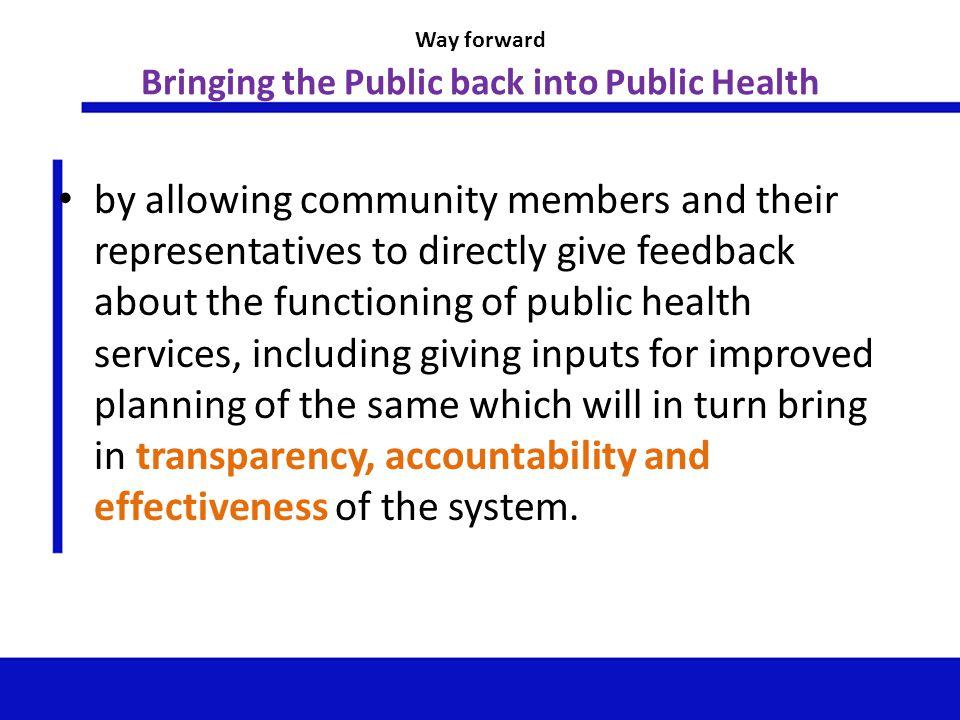 Way forward Bringing the Public back into Public Health