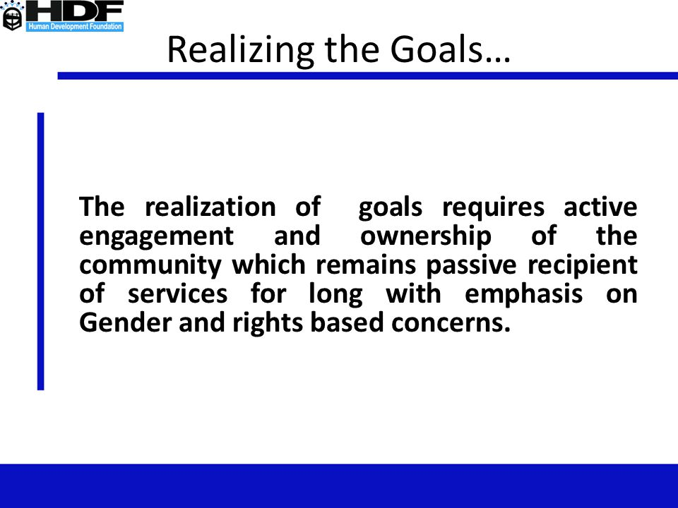 Realizing the Goals…