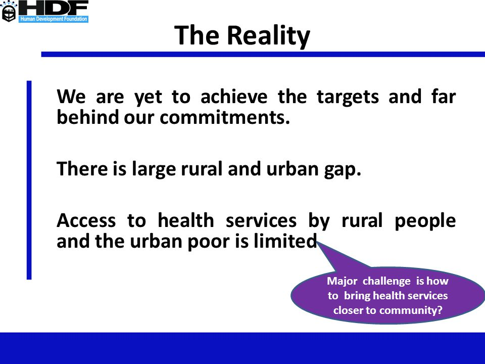 Major challenge is how to bring health services closer to community