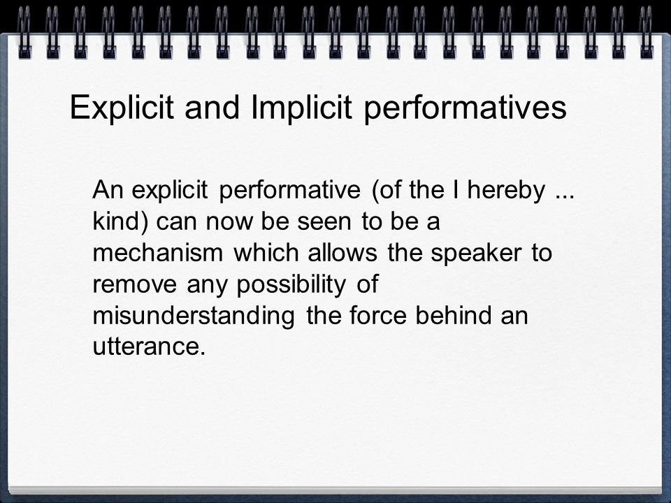 Explicit and Implicit performatives