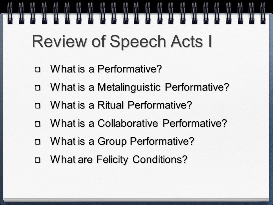 Review of Speech Acts I What is a Performative