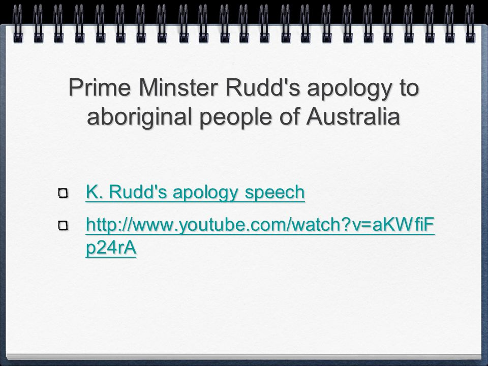 Prime Minster Rudd s apology to aboriginal people of Australia