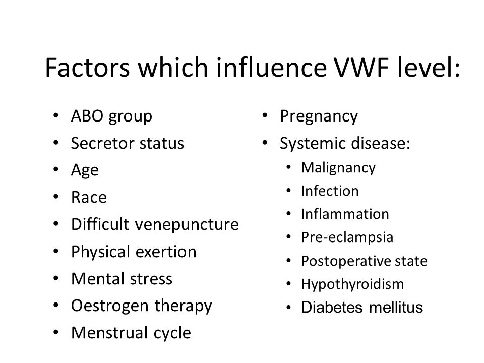 Factors which influence VWF level: