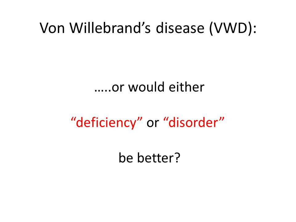 Von Willebrand's disease (VWD):