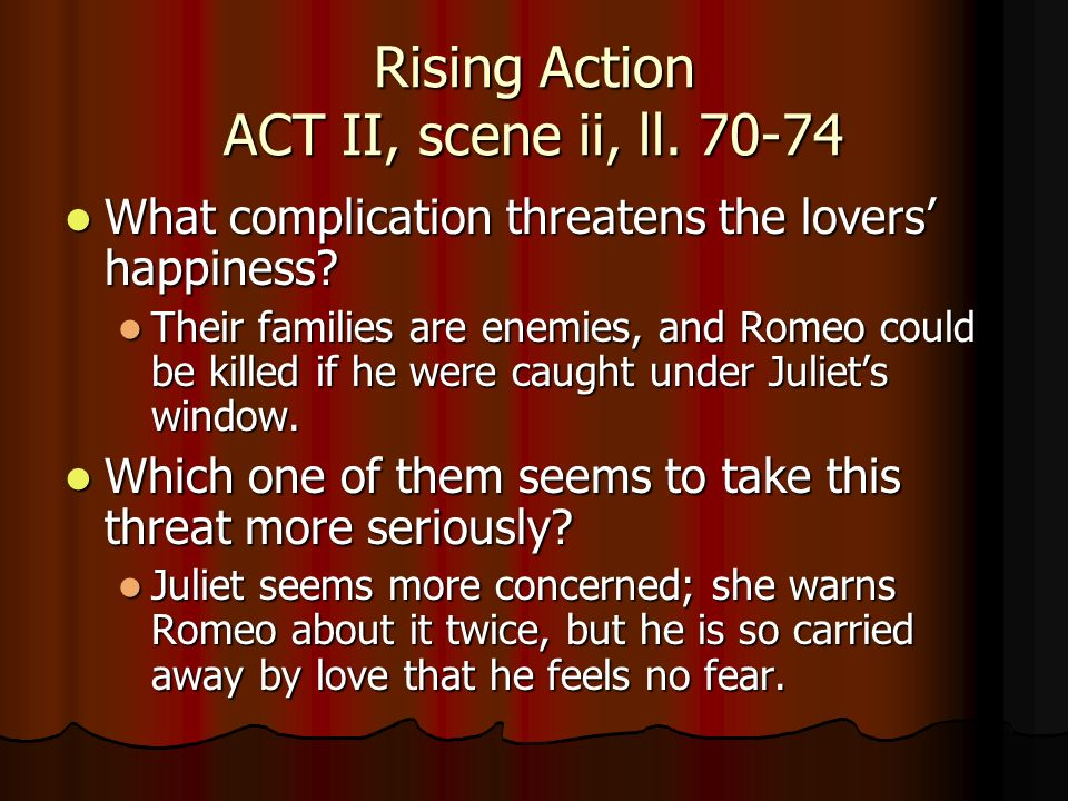 Rising Action ACT II, scene ii, ll