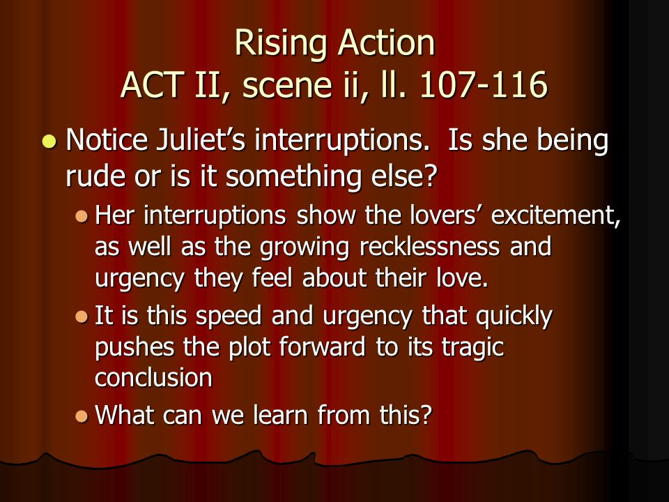 Rising Action ACT II, scene ii, ll. 107-116
