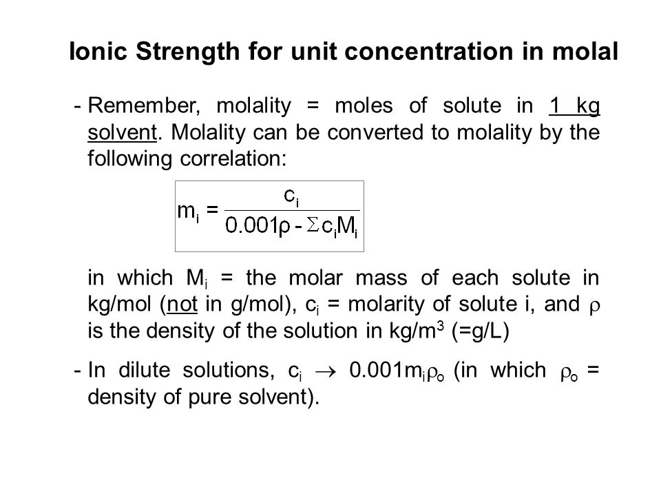 Ionic Strength for unit concentration in molal