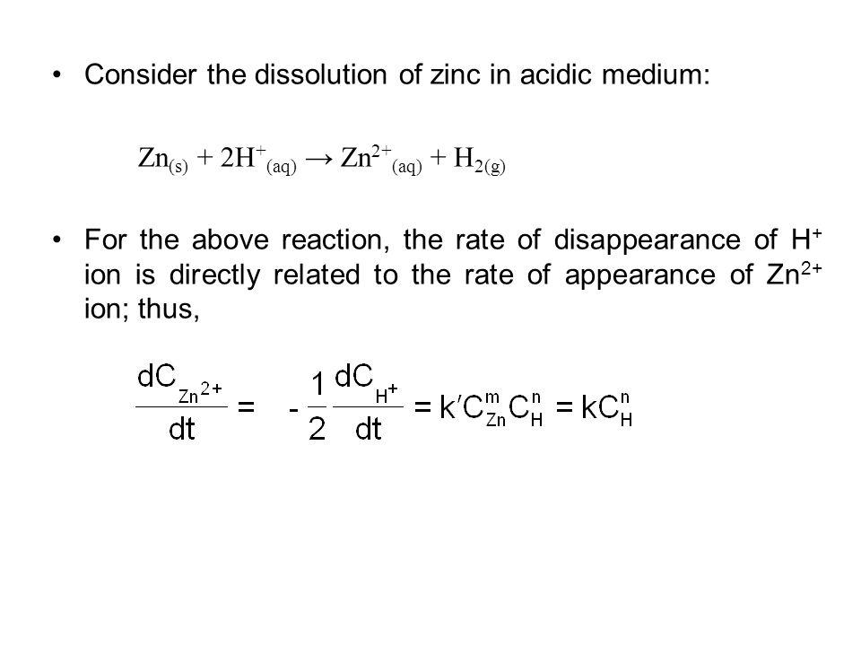 Consider the dissolution of zinc in acidic medium: