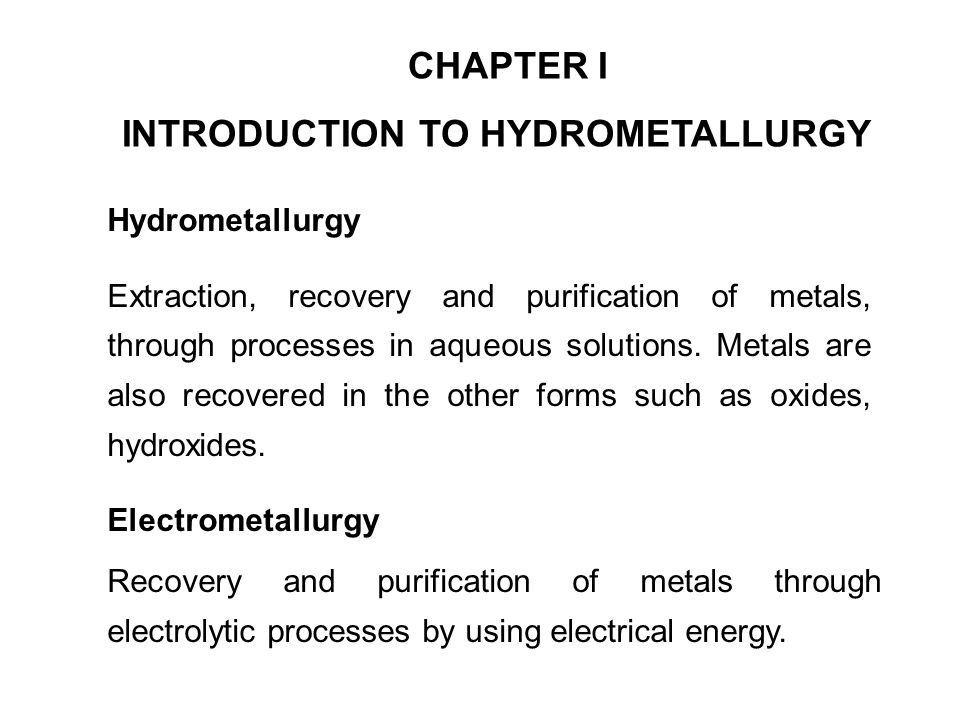 INTRODUCTION TO HYDROMETALLURGY