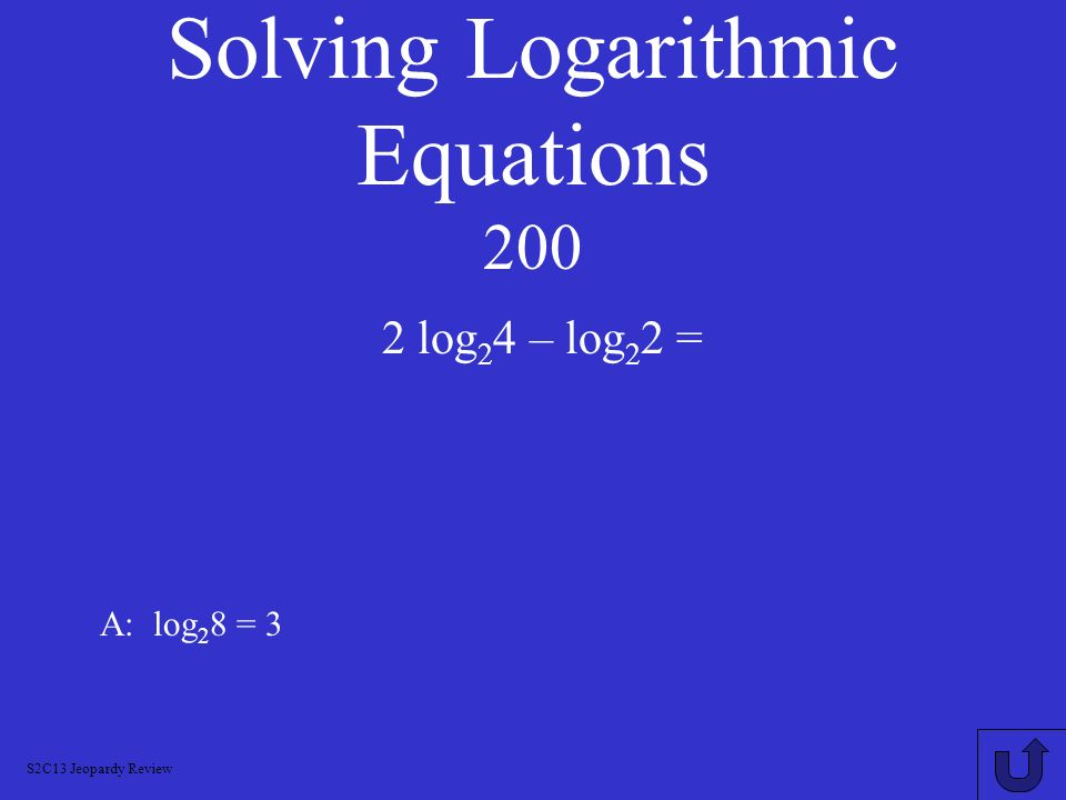 Solving Logarithmic Equations 200