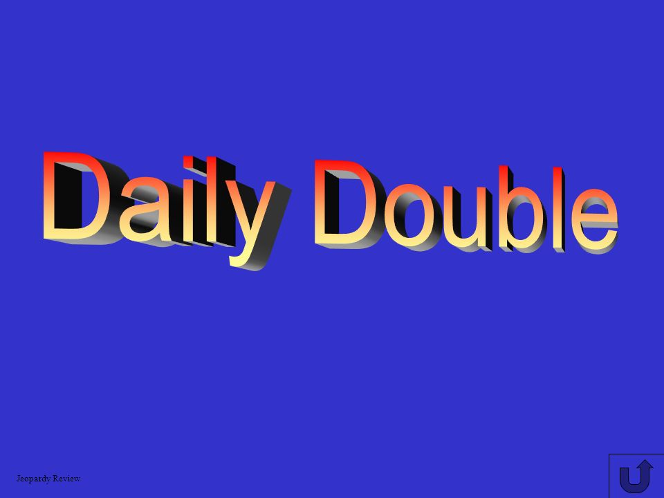 Daily Double Jeopardy Review