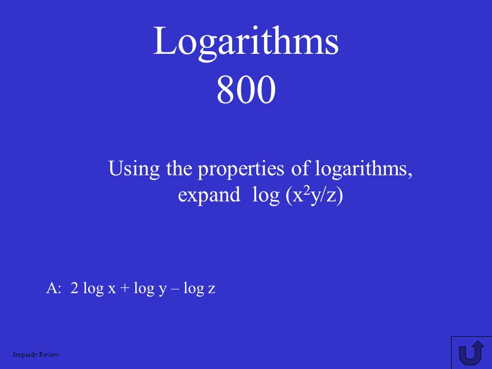Using the properties of logarithms, expand log (x2y/z)