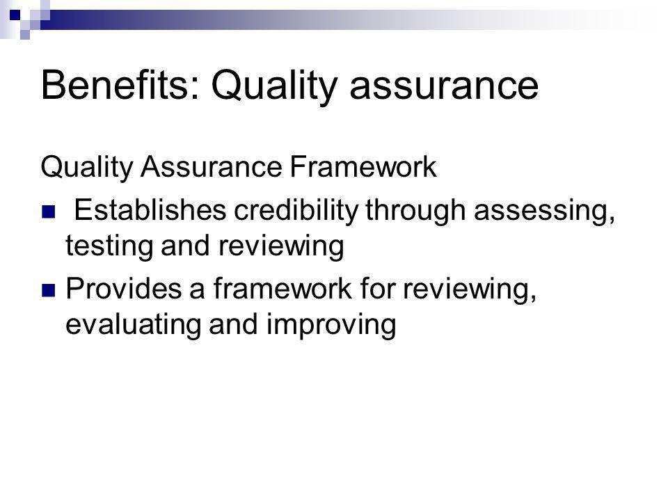 Benefits: Quality assurance