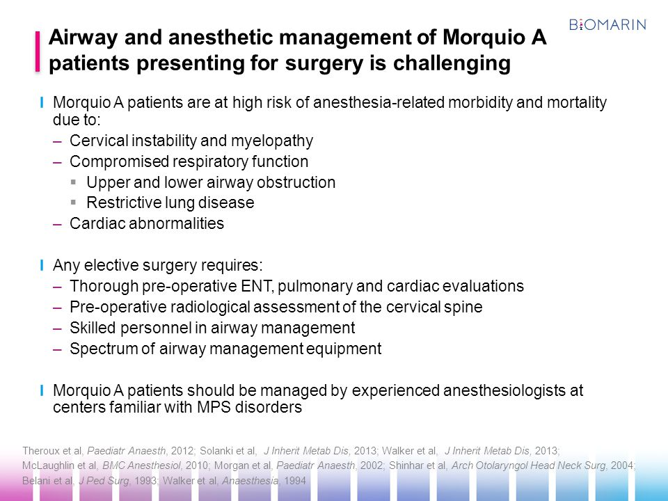 Airway and anesthetic management of Morquio A patients presenting for surgery is challenging