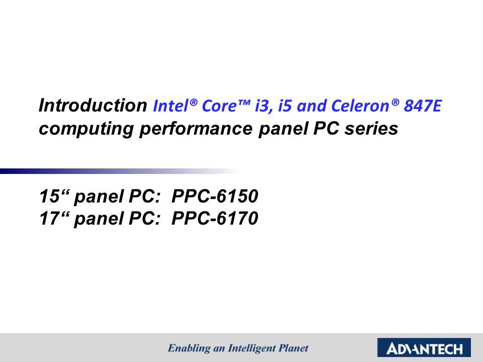 Introduction Intel® Core™ i3, i5 and Celeron® 847E