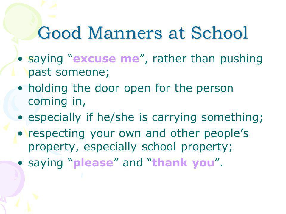 Good Manners at School saying excuse me , rather than pushing past someone; holding the door open for the person coming in,