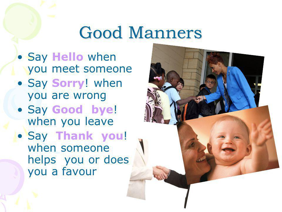 Good Manners Say Hello when you meet someone