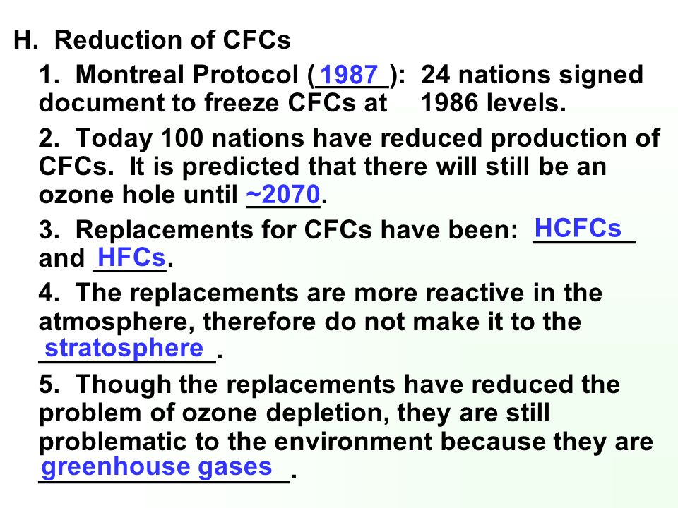 H. Reduction of CFCs 1. Montreal Protocol (_____): 24 nations signed document to freeze CFCs at 1986 levels.