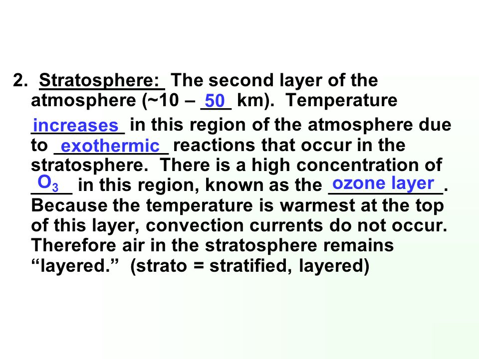 2. Stratosphere: The second layer of the atmosphere (~10 – ___ km)