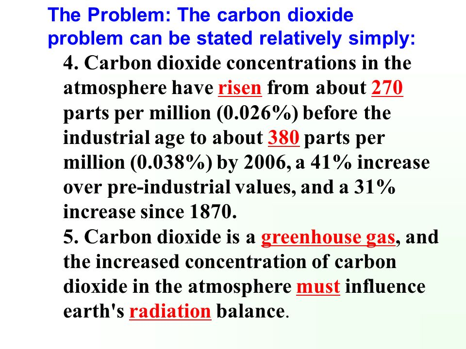 The Problem: The carbon dioxide problem can be stated relatively simply: