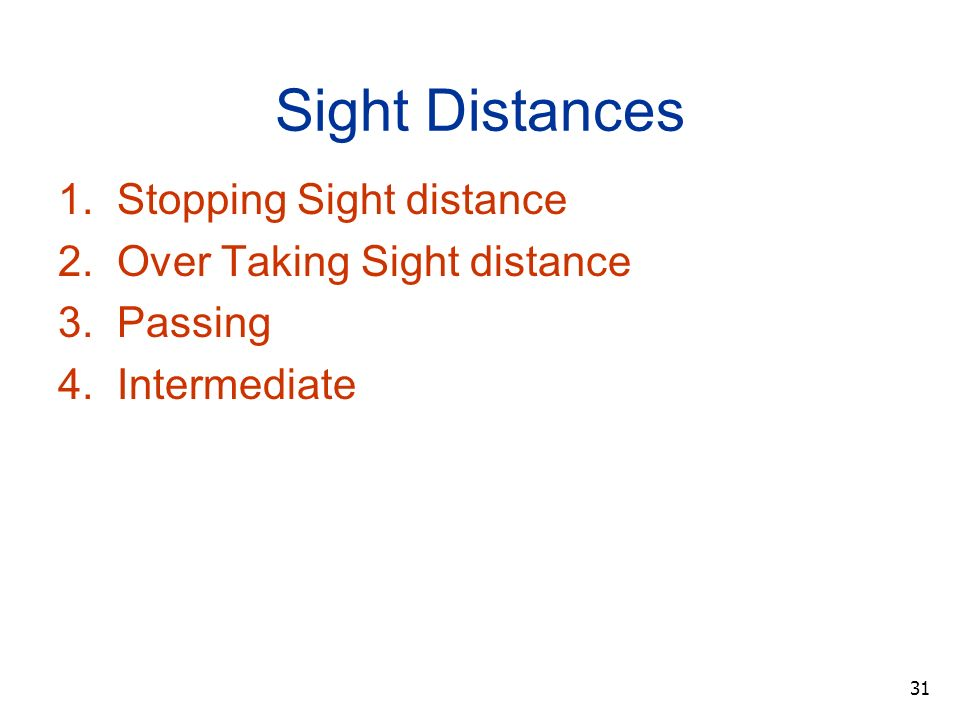 Sight Distances 1. Stopping Sight distance