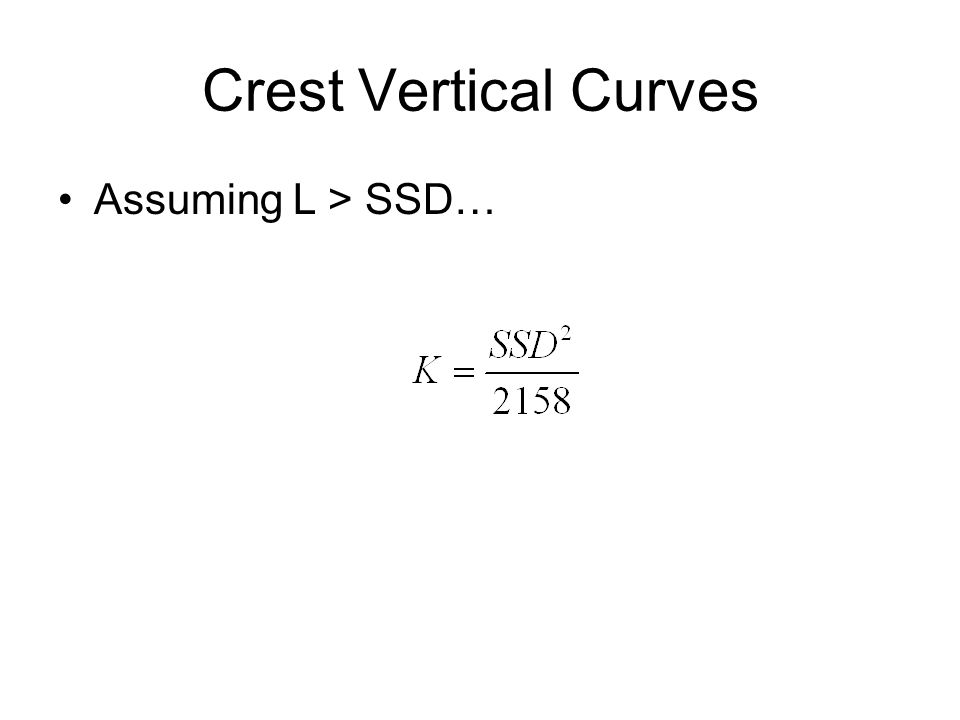 Crest Vertical Curves Assuming L > SSD…