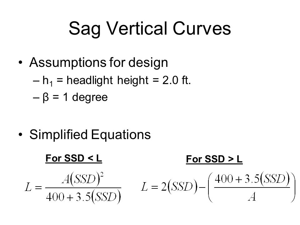 Sag Vertical Curves Assumptions for design Simplified Equations