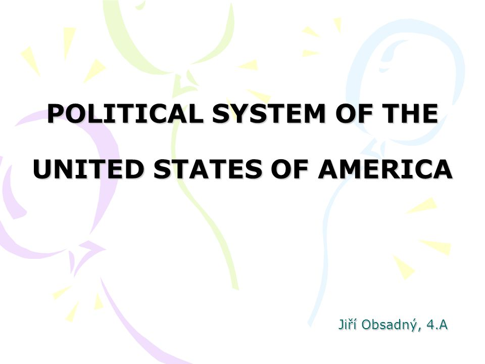 POLITICAL SYSTEM OF THE UNITED STATES OF AMERICA