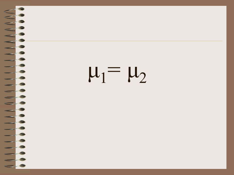 μ1= μ2