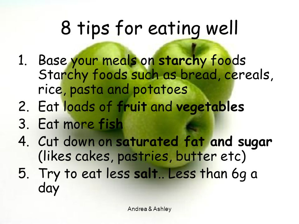 8 tips for eating well Base your meals on starchy foods Starchy foods such as bread, cereals, rice, pasta and potatoes.
