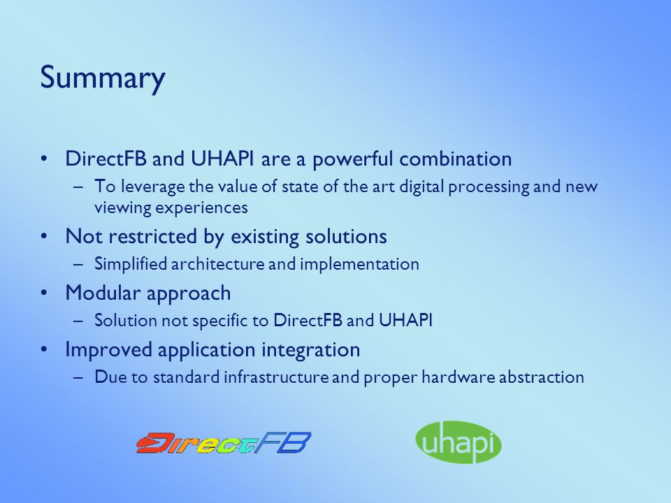 Summary DirectFB and UHAPI are a powerful combination
